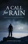 A Call for Rain - Joseph M. Williams