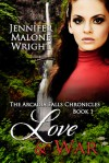Love & War - Jennifer Malone Wright