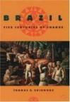 Brazil: Five Centuries of Change - Thomas E. Skidmore, Skidmore, Thomas E. Skidmore, Thomas E.