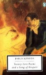 Twenty Love Poems and a Song of Despair: Dual Language Edition - Pablo Neruda, W.S. Merwin