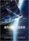 Energized - Edward M. Lerner, T.B.A.