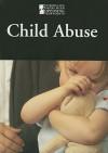 Child Abuse (Introducing Issues With Opposing Viewpoints) - William M. Dudley