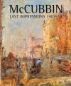 McCubbin: Last Impressions 1907-17 - Anne Gray, Ron Radford, Helen Brack
