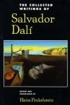 The Collected Writings Of Salvador Dalí - Salvador Dalí, Haim N. Finkelstein