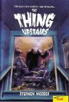 The Thing Upstairs - Stephen Mooser