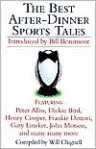 The Best After-Dinner Sports Tales - Will Chignell, Peter Alliss, Dickie Bird, Henry Cooper, Frankie Dettori, Jonathan Edwards, John Motson
