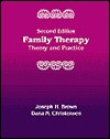 Family Therapy: Theory & Practice - Joseph H. Brown