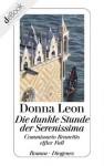 Die dunkle Stunde der Serenissima: Commissario Brunettis elfter Fall (German Edition) - Donna Leon