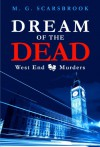 Dream of the Dead (West End Murders) - M. G. Scarsbrook