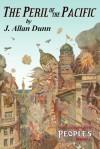 The Peril of the Pacific - John Locke, J. Allan Dunn