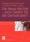 Die Neue Rechte Eine Gefahr Fur Die Demokratie? - Wolfgang Gessenharter, Thomas Pfeiffer
