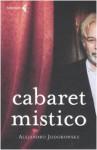 Cabaret mistico - Alejandro Jodorowsky