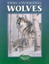 Discovering Wolves: A Nature Activity Book (Discovering Nature) - Corliss Karasov, Nancy Field