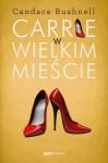 Carrie w wielkim mieście - Candace Bushnell, Anna Gralak