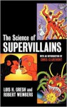 The Science of Supervillains - Robert E. Weinberg, Lois H. Gresh