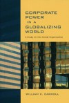 Corporate Power in a Globalizing World: A Study in Elite Social Organization - William Carroll