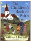 The Children's Book of Faith - William J. Bennett, Michael Hague