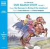 Our Island Story (The Romans To Richard The Lionheart) - Anna Bentinck