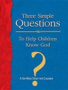 Three Simple Questions for Children Leader's Guide: A Six-Week Study for Children - Rueben P. Job
