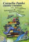 Cornelia Funke cuenta cuentos sobre Devoralibros, fantasmas de desvanes y otros héroes - Cornelia Funke
