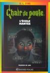 L'École hantée (Chair de poule #47) - R.L. Stine, Sophie Alibert