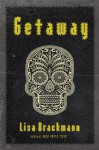 Getaway (Limited Edition Signed Hardcover) - Lisa Brackmann