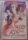 In This Sweet Land: Inga's Story - Aola Vandergriff