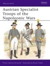Austrian Specialist Troops of the Napoleonic Wars - Philip J. Haythornthwaite, Bryan Fosten