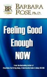 Feeling Good Enough Now - Barbara Rose