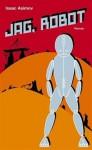 Jag, robot - Isaac Asimov
