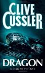Dragon (Dirk Pitt, #10) - Clive Cussler