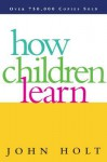 How Children Learn - John Holt