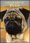 For the Love of Pugs - Robert Hutchinson