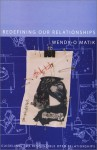 Redefining Our Relationships: Guidelines For Responsible Open Relationships - Wendy-O Matik