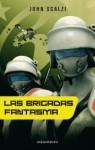 Las Brigadas Fantasma (Fuerzas de Defensa Coloniales, #2) - John Scalzi