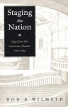 Staging the Nation: Plays from the American Theater, 1787-1909 - Don B. Wilmeth