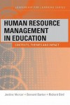 Human Resource Management in Education: Contexts, Themes and Impact - Justine Mercer, Bernard Barker, Richard Bird