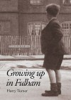 Growing Up in Fulham - Harry Turner