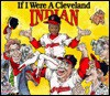 If I Were a Cleveland Indian - Joseph C. D'Andrea, Bill Wilson