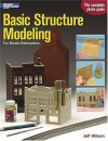 Basic Structure Modeling: For Model Railroaders (Model Railroader Books) - Jeff Wilson