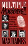 Multiple murderers II - Max Haines