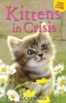 Kittens in Crisis - Lucy Daniels