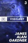 Vigilant (League of Peoples) - James Alan Gardner