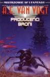 Producenci Broni - Alfred Elton van Vogt
