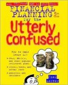 Financial Planning for the Utterly Confused - Joel Lerner