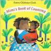 Mimi's Book of Counting - Emma Chichester Clark