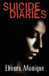 Suicide Diaries (Peace in the Storm Publishing Presents) - Ebonee Monique