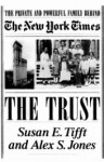 "Trust, the: The Private And Powerful Family Behind ""the New York Times"" - Susan E. Tifft, Susan Tifft, Alex S. Jones"