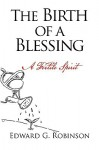 The Birth of a Blessing - Edward Robinson