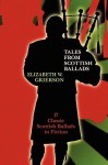 Tales from Scottish Ballads - Elizabeth W. Grierson
